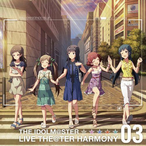THE IDOLM@STER LIVE THE@TER HARMONY 03 アイドルマスター ミリオンライブ!/クレッシェンドブルー