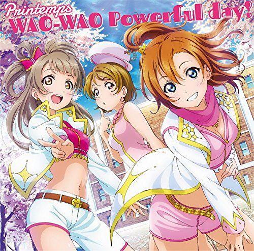 スマートフォンゲーム「ラブライブ!スクールアイドルフェスティバル」コラボシングル「WAO-WAO Powerful day!」/Printemps