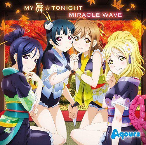 TVアニメ『ラブライブ!サンシャイン!!』ニューシングル(1)「MY舞☆TONIGHT/MIRACLE WAVE」